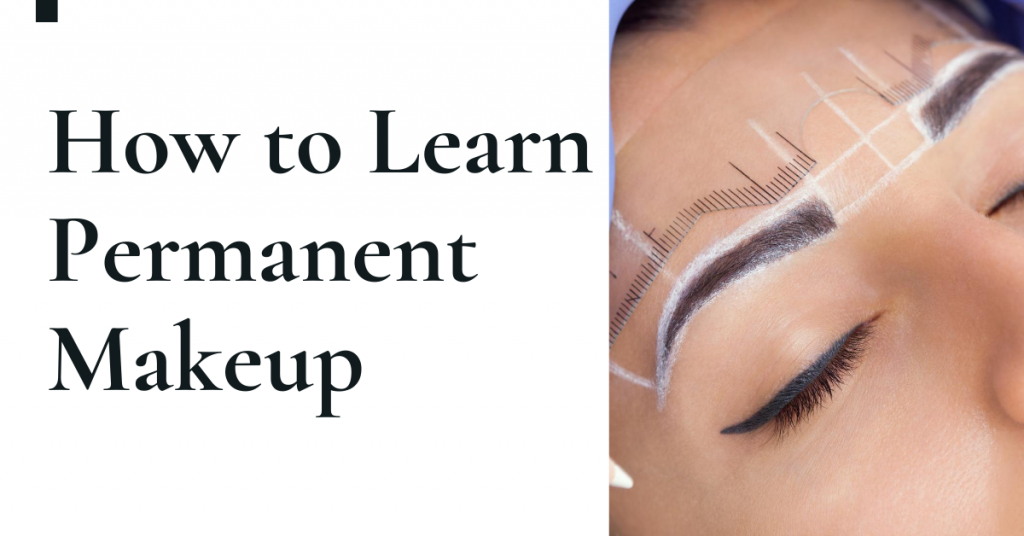 How To Learn Permanent Makeup